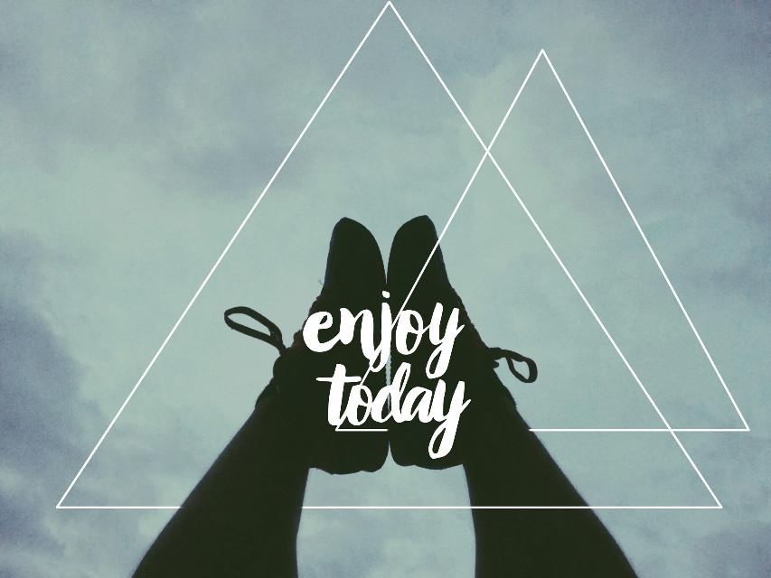 Enjoy today...